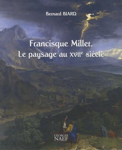 Francisque Millet, le paysage au XVIIe siècl