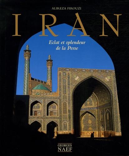 Iran - Eclat et splendeur de la Perse