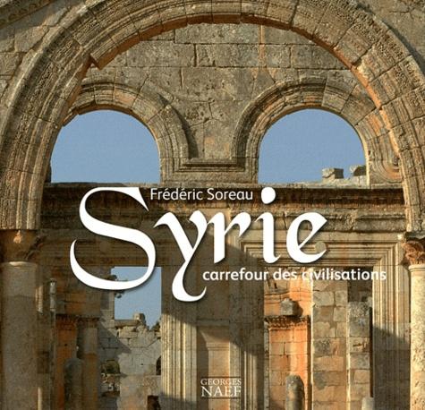 Syrie - Carrefour des civilisations